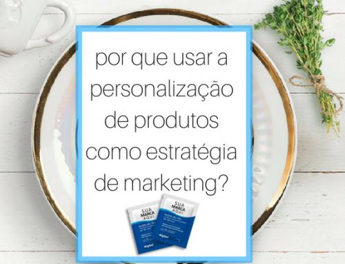 5 motivos para usar a personalização de produtos como estratégia de marketing